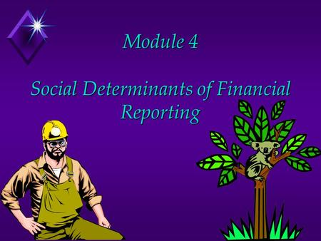 Module 4 Social Determinants of Financial Reporting
