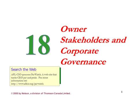 © 2005 by Nelson, a division of Thomson Canada Limited. 1 Owner Stakeholders and Corporate Governance Search the Web AFL-CIO sponsors PayWatch. A web.