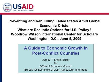 Preventing and Rebuilding Failed States Amid Global Economic Crisis: What are Realistic Options for U.S. Policy? Woodrow Wilson International Center for.