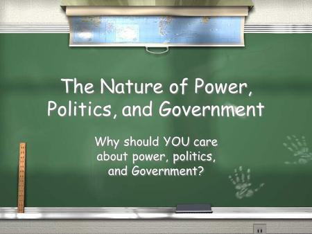 The Nature of Power, Politics, and Government