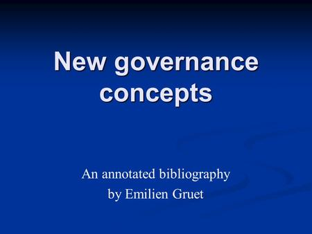 New governance concepts An annotated bibliography by Emilien Gruet.