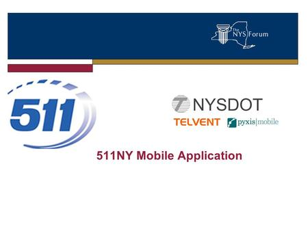 511NY Mobile Application NYSDOT. Objectives The Project Lessons Learned Dealing with the App Stores Contact information.