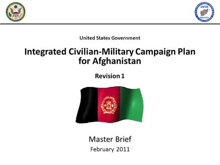 Master Brief February 2011 United States Government Integrated Civilian-Military Campaign Plan for Afghanistan Revision 1.