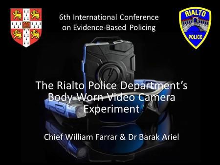 The Rialto Police Department's Body-Worn Video Camera Experiment
