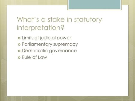 What's a stake in statutory interpretation?