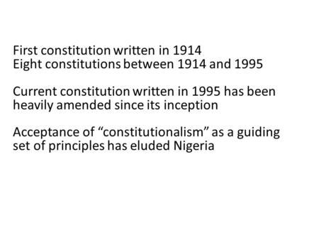 First constitution written in 1914 Eight constitutions between 1914 and 1995 Current constitution written in 1995 has been heavily amended since its inception.
