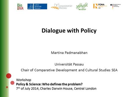 Workshop Policy & Science: Who defines the problem? 7 th of July 2014, Charles Darwin House, Central London Workshop Policy & Science: Who defines the.