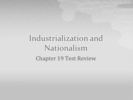 Chapter 19 Test Review. The production of this was one of the first industries to be affected by the Industrial Revolution.