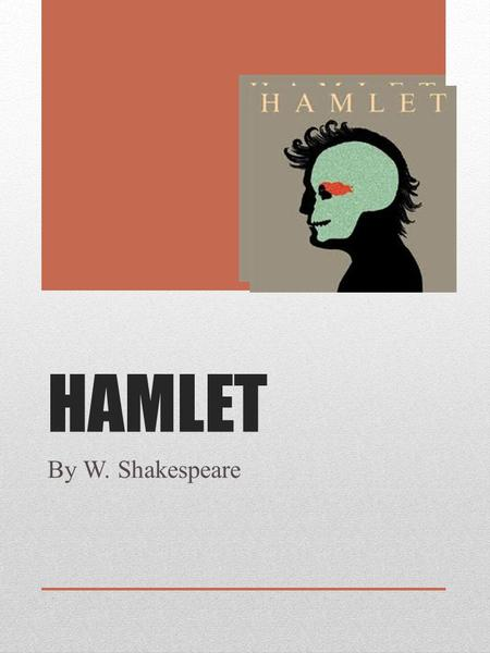 HAMLET By W. Shakespeare.