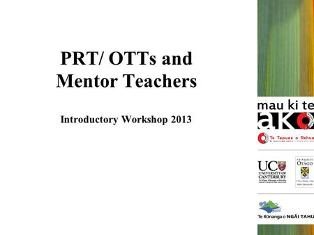 PRT/ OTTs and Mentor Teachers Introductory Workshop 2013.