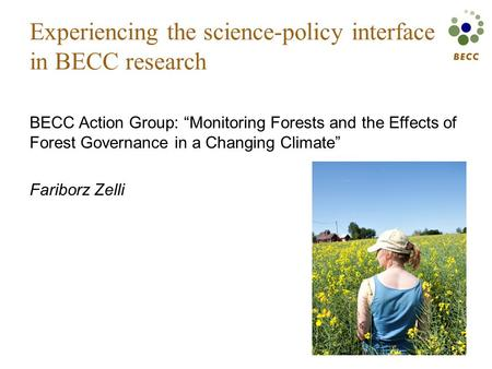 "Experiencing the science-policy interface in BECC research BECC Action Group: ""Monitoring Forests and the Effects of Forest Governance in a Changing Climate"""