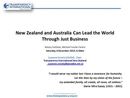 New Zealand and Australia Can Lead the World Through Just Business Rotary Institute, Michael Fowler Centre Saturday, 6 December 2014, 9.30am Suzanne Snively.