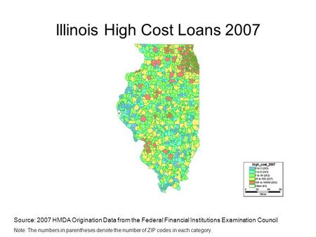 Illinois High Cost Loans 2007 Source: 2007 HMDA Origination Data from the Federal Financial Institutions Examination Council Note: The numbers in parentheses.