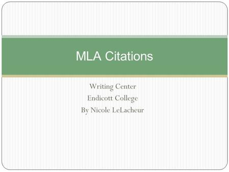 Writing Center Endicott College By Nicole LeLacheur MLA Citations.