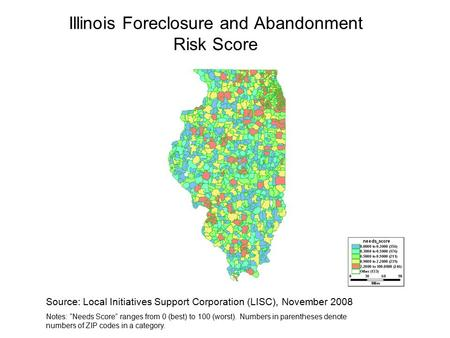 "Illinois Foreclosure and Abandonment Risk Score Source: Local Initiatives Support Corporation (LISC), November 2008 Notes: ""Needs Score"" ranges from 0."
