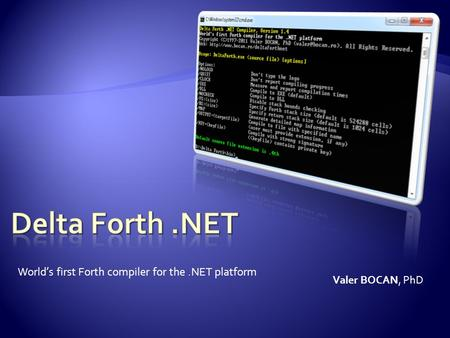 World's first Forth compiler for the.NET platform Valer BOCAN, PhD.