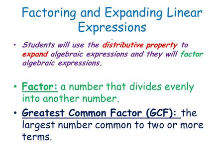 Factoring and Expanding Linear Expressions .