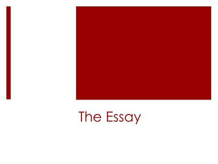 The Essay. Terms to Know  Introduction – the first paragraph of an essay; includes attention-getter (hook), necessary information, and thesis statement.