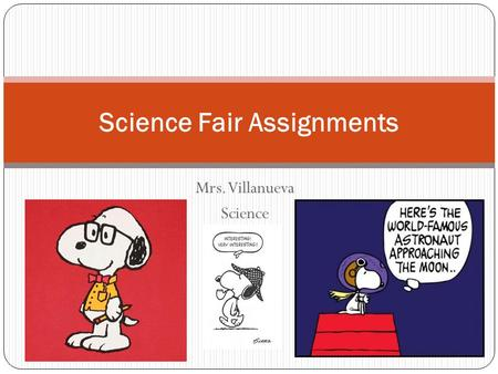 Mrs. Villanueva Science Science Fair Assignments.
