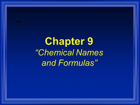"Chapter 9 ""Chemical Names and Formulas"""