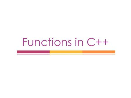 Functions in C++. Functions  Groups a number of program statements into a unit & gives it a name.  Is a complete and independent program.  Divides.