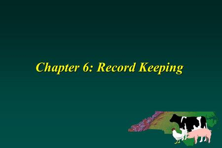Chapter 6: Record Keeping. Record Keeping Record keeping is needed to keep up with the management of the waste application system.Record keeping is needed.