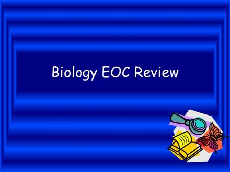 Biology EOC Review.