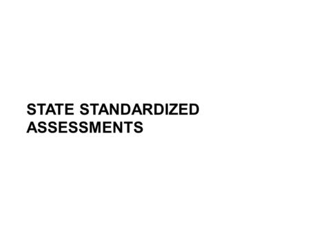 STATE STANDARDIZED ASSESSMENTS. 1969The National Assessment for Educational Progress (NAEP) administered for the first time, Florida participated in the.
