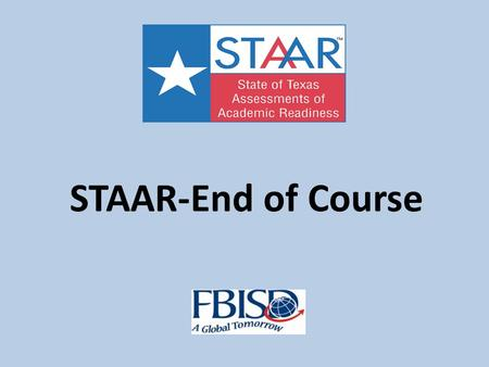 STAAR-End of Course.