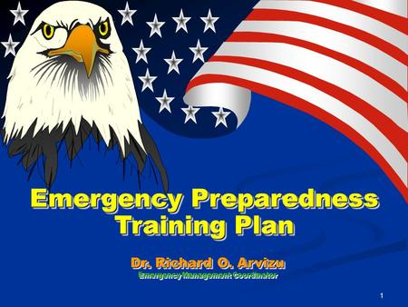 1 Emergency Preparedness Training Plan Dr. Richard O. Arvizu Emergency Management Coordinator.