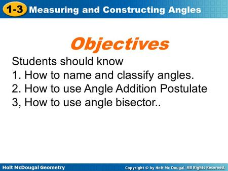 Objectives Students should know 1. How to name and classify angles.