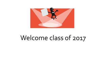 Welcome class of 2017. Class of 2016 Visit to HS on April 9 Saw career and tech classes, plus Biology, Calculus and Spanish Learned about Graduation Requirements.