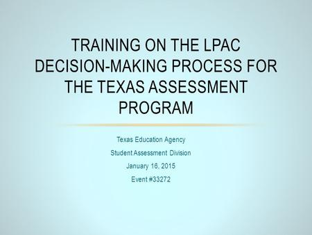 Texas Education Agency Student Assessment Division January 16, 2015