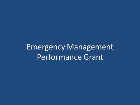 Emergency Management Performance Grant. EMPG Program Narrative Overview Program Purpose – To assist State, local, and Tribal governments for all-hazards.