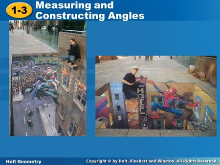 Holt Geometry 1-3 Measuring and Constructing Angles 1-3 Measuring and Constructing Angles Holt Geometry.