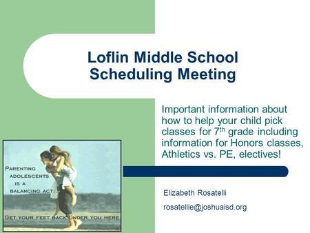 Loflin Middle School Scheduling Meeting Important information about how to help your child pick classes for 7 th grade including information for Honors.