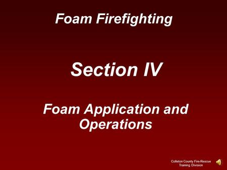 Section IV Foam Application and Operations