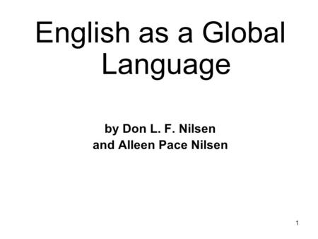 1 English as a Global Language by Don L. F. Nilsen and Alleen Pace Nilsen.