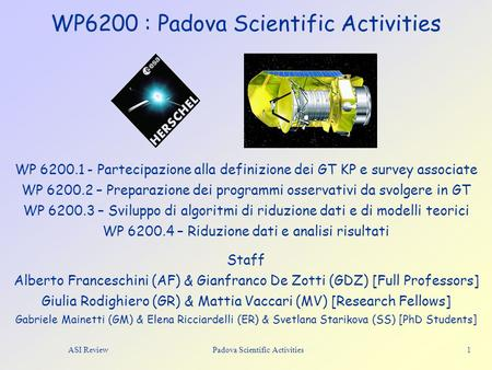 ASI Review Padova Scientific Activities 1 WP6200 : Padova Scientific Activities Staff Alberto Franceschini (AF) & Gianfranco De Zotti (GDZ) [Full Professors]