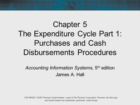 Accounting Information Systems, 5th edition James A. Hall