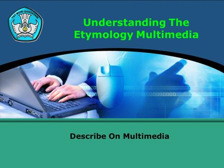 Understanding The Etymology Multimedia Describe On Multimedia.