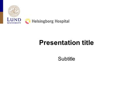 Presentation title Subtitle. Medical Program Helsingborg Hospital Text in one column Lendiam consenim aut iriure magnissed enissit qui blaoreet vel ut.