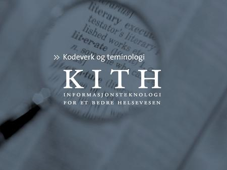 SNOMED CT Jostein Ven, KITH, 02.11.2004. SNOMED CT viewed as a reference terminology Jostein Ven, advisor, KITH.