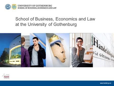 Www.handels.gu.se School of Business, Economics and Law at the University of Gothenburg.