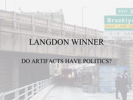 langdon winner do artifacts have politics Do artifacts have politics created date: 20160806141629z.