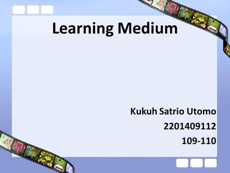 Learning Medium Kukuh Satrio Utomo 2201409112 109-110.