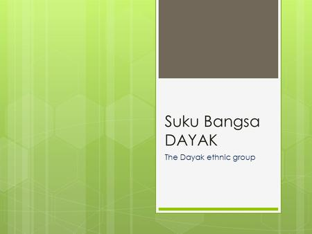 Suku Bangsa DAYAK The Dayak ethnic group. Rumah Adat Indonesia In Indonesia, the typical way of buildings in Southeast Asia is to build on stilts, an.