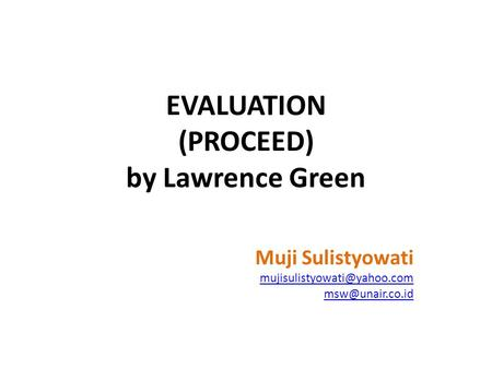 EVALUATION (PROCEED) by Lawrence Green Muji Sulistyowati