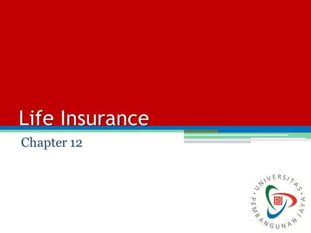Life Insurance Chapter 12. Financial Needs Final-expense needs (upon death). Income-replacement needs. Readjustment-period needs. Debt-repayment needs.
