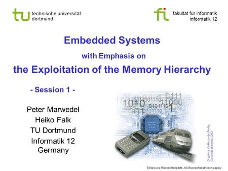 Fakultät für informatik informatik 12 technische universität dortmund Embedded Systems with Emphasis on the Exploitation of the Memory Hierarchy Graphics: